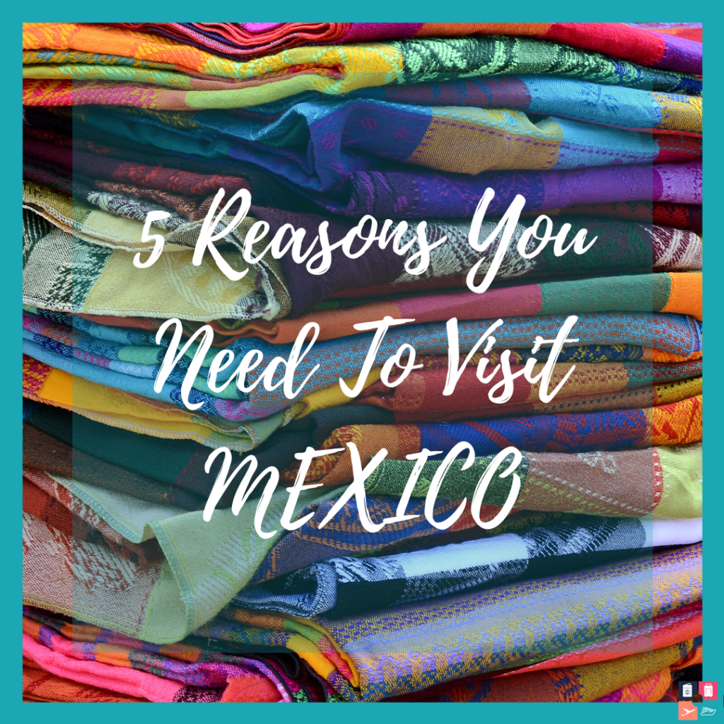 Image - 5 Reasons to Visit Mexico